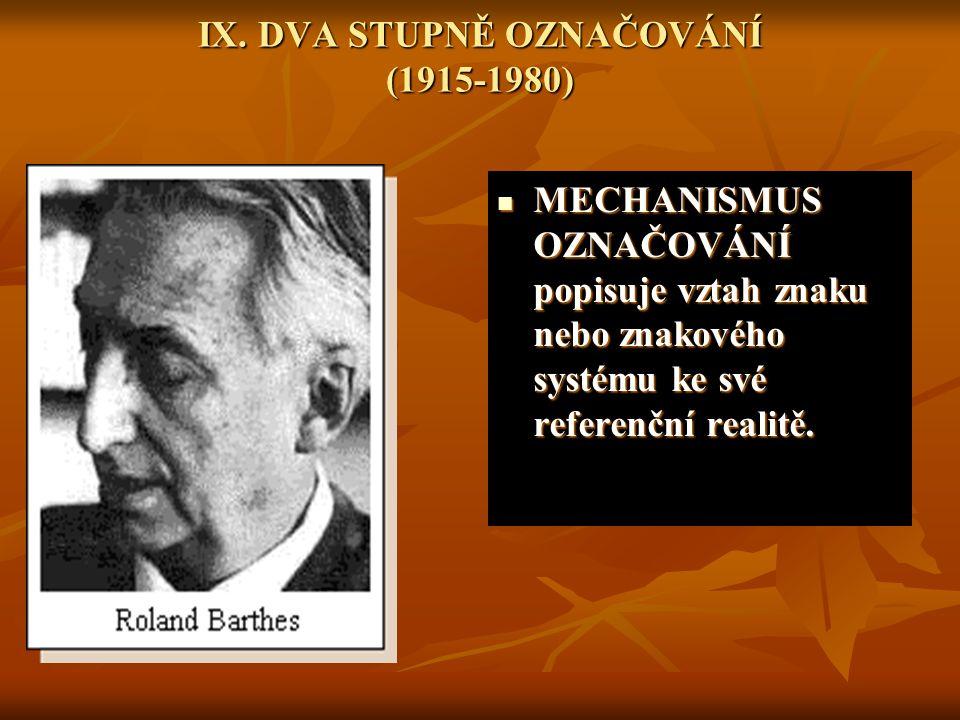 IX. DVA STUPNĚ OZNAČOVÁNÍ (1915-1980)