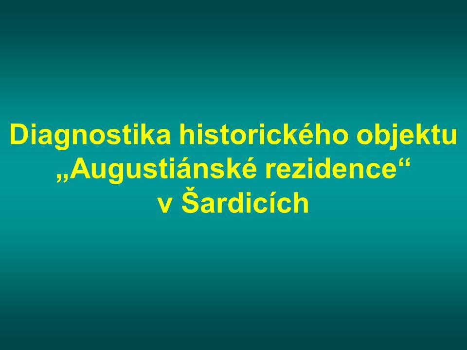 """Diagnostika historického objektu """"Augustiánské rezidence v Šardicích"""