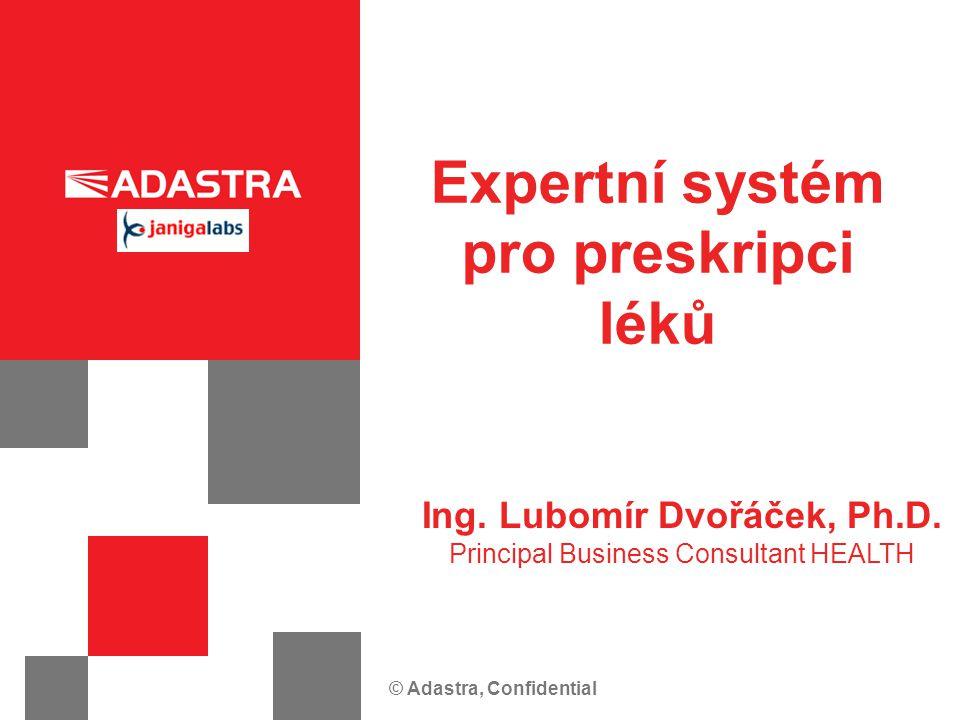 Expertní systém pro preskripci Ing. Lubomír Dvořáček, Ph.D.