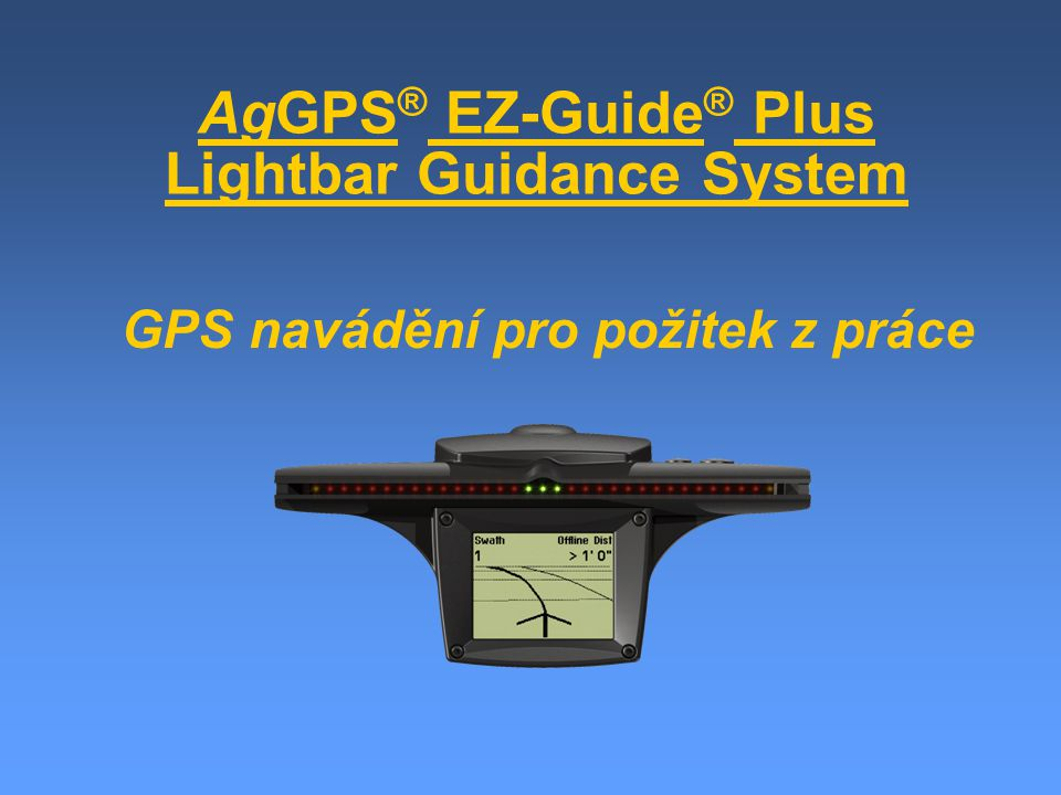 AgGPS® EZ-Guide® Plus Lightbar Guidance System