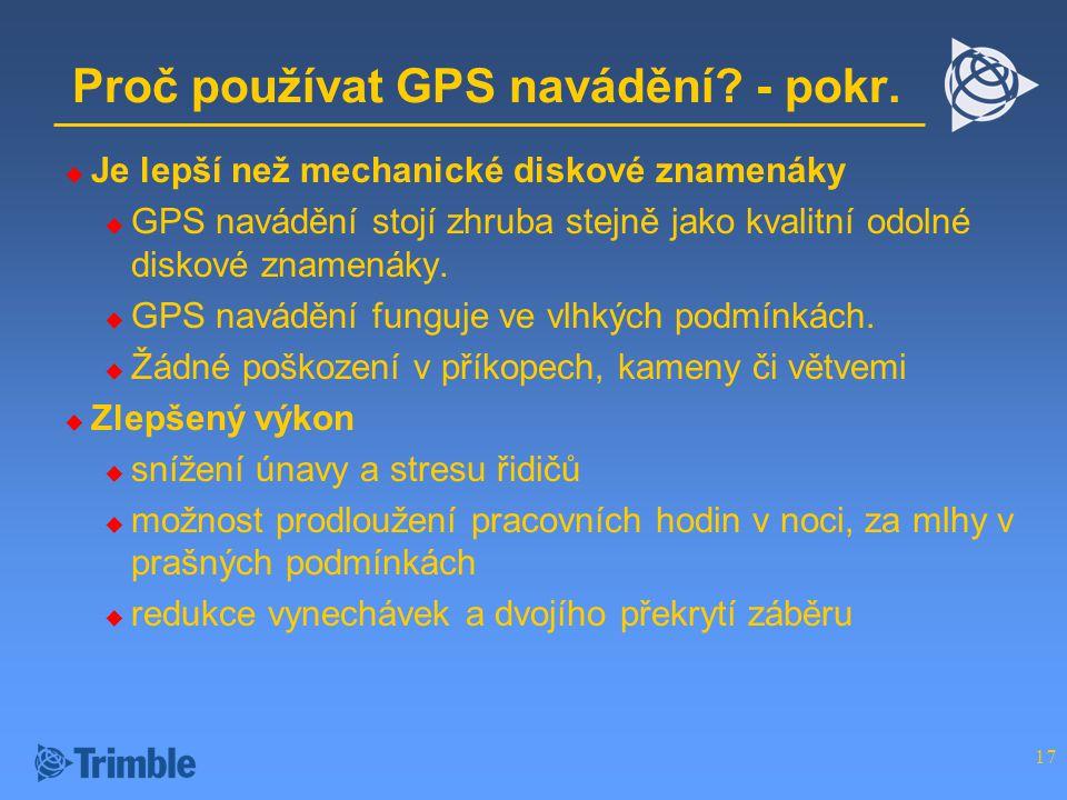 Proč používat GPS navádění - pokr.
