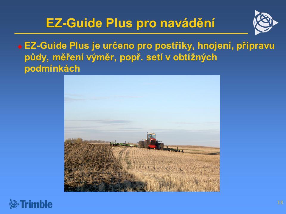 EZ-Guide Plus pro navádění