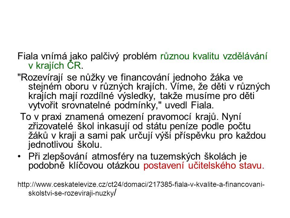 Fiala vnímá jako palčivý problém různou kvalitu vzdělávání v krajích ČR.