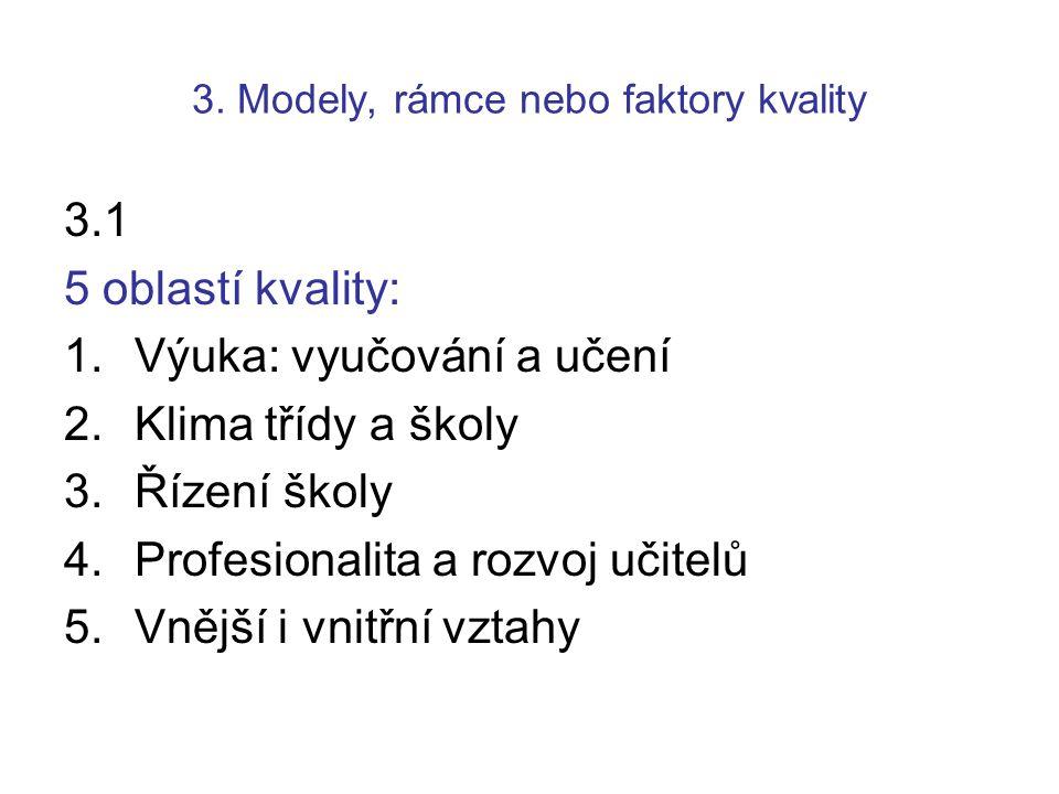 3. Modely, rámce nebo faktory kvality