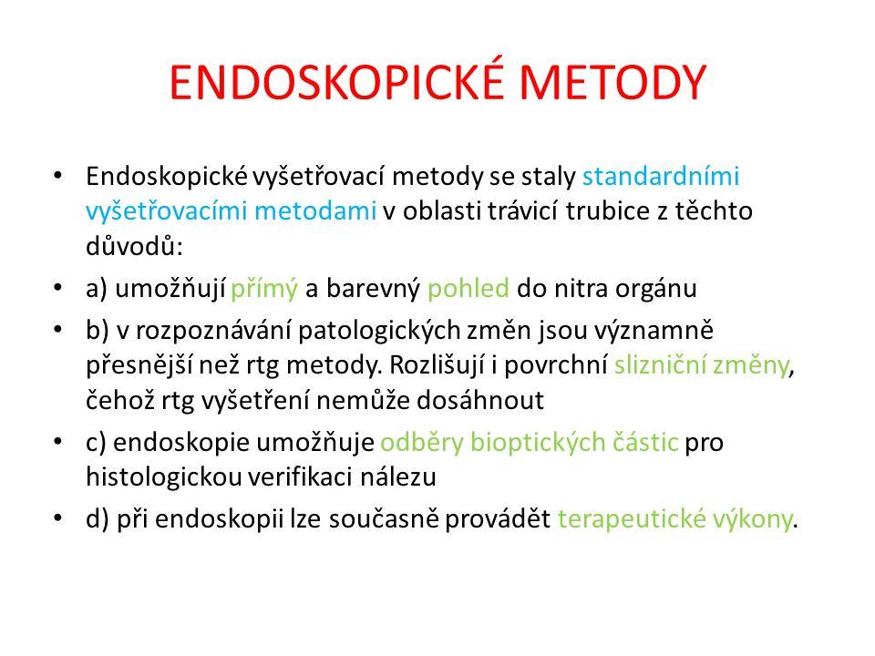 ENDOSKOPICKÉ METODY Endoskopické vyšetřovací metody se staly standardními vyšetřovacími metodami v oblasti trávicí trubice z těchto důvodů: