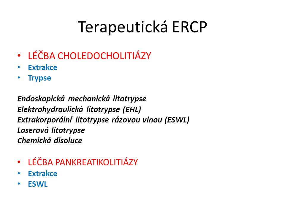 Terapeutická ERCP LÉČBA CHOLEDOCHOLITIÁZY LÉČBA PANKREATIKOLITIÁZY