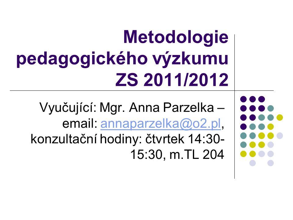 Metodologie pedagogického výzkumu ZS 2011/2012