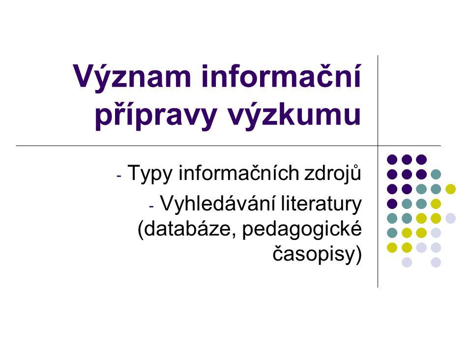 Význam informační přípravy výzkumu