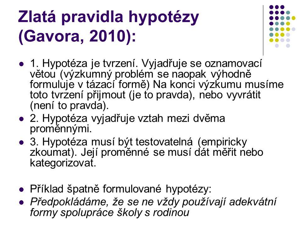 Zlatá pravidla hypotézy (Gavora, 2010):