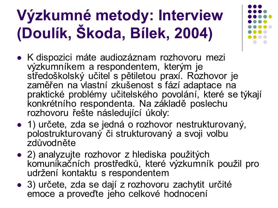 Výzkumné metody: Interview (Doulík, Škoda, Bílek, 2004)