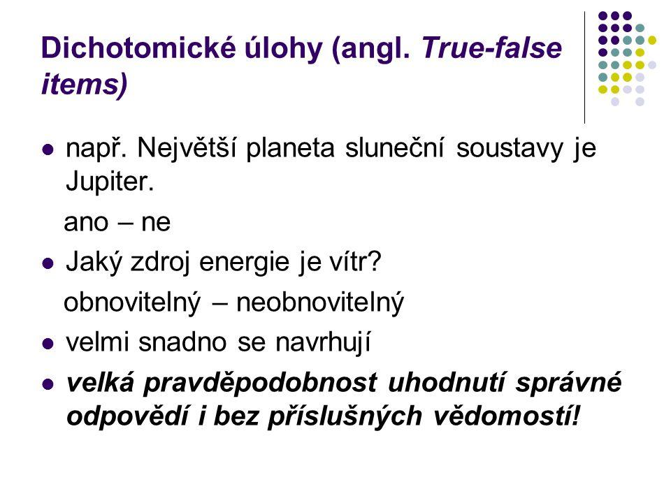 Dichotomické úlohy (angl. True-false items)