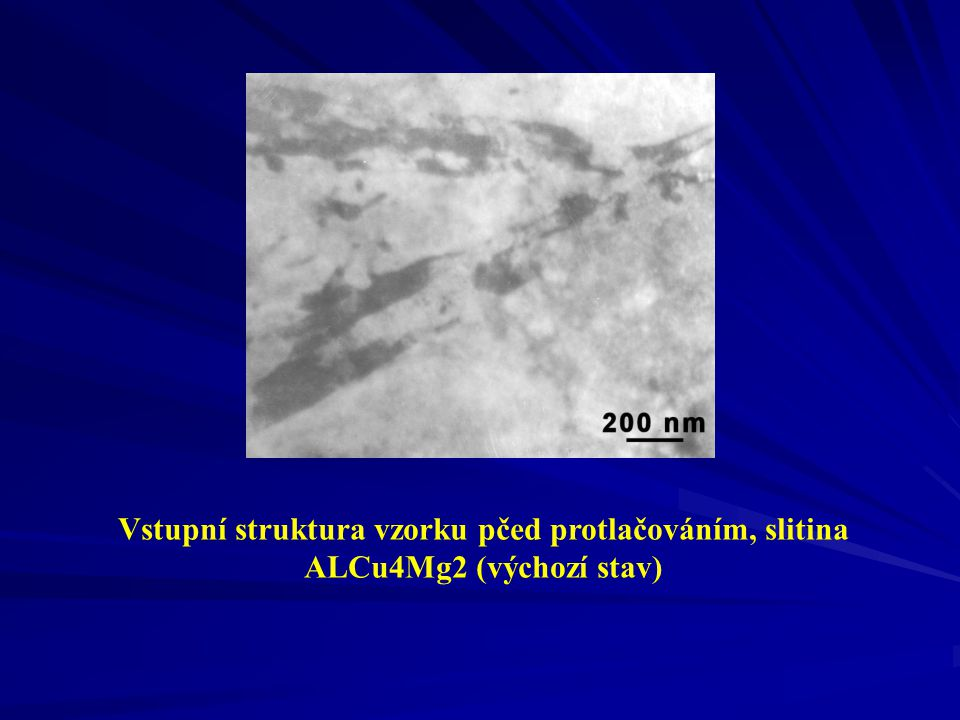 Vstupní struktura vzorku pčed protlačováním, slitina ALCu4Mg2 (výchozí stav)
