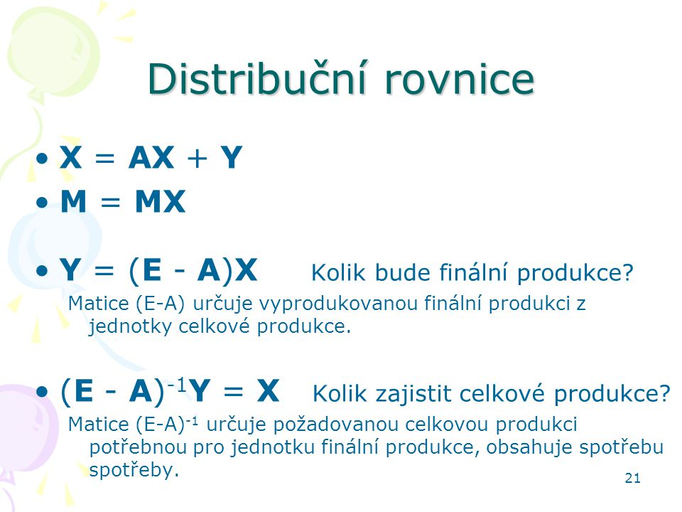Distribuční rovnice X = AX + Y M = MX