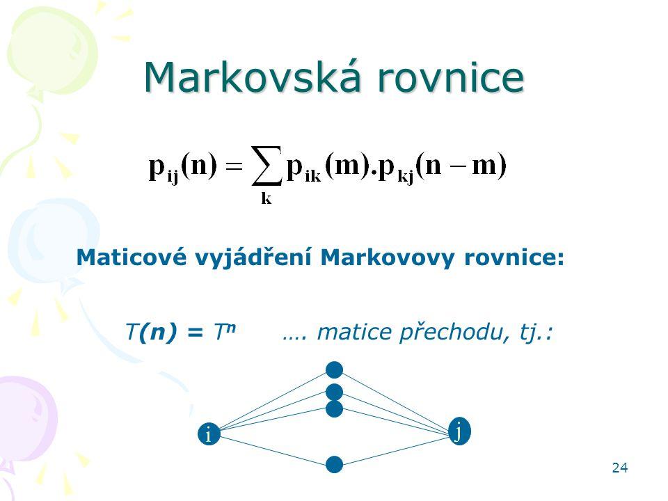 T(n) = Tn …. matice přechodu, tj.: