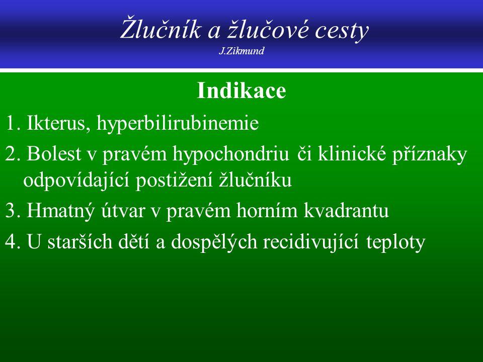 Žlučník a žlučové cesty J.Zikmund