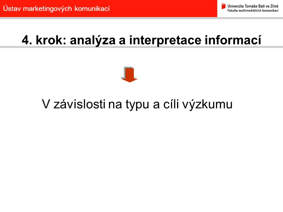 4. krok: analýza a interpretace informací