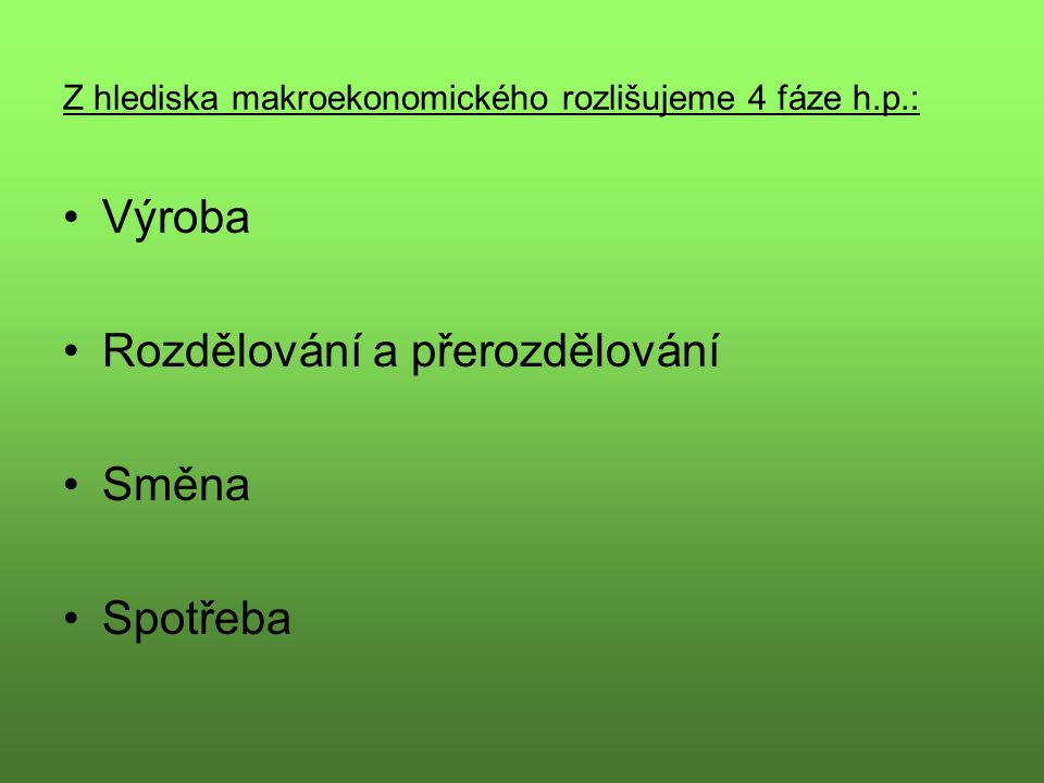 Z hlediska makroekonomického rozlišujeme 4 fáze h.p.: