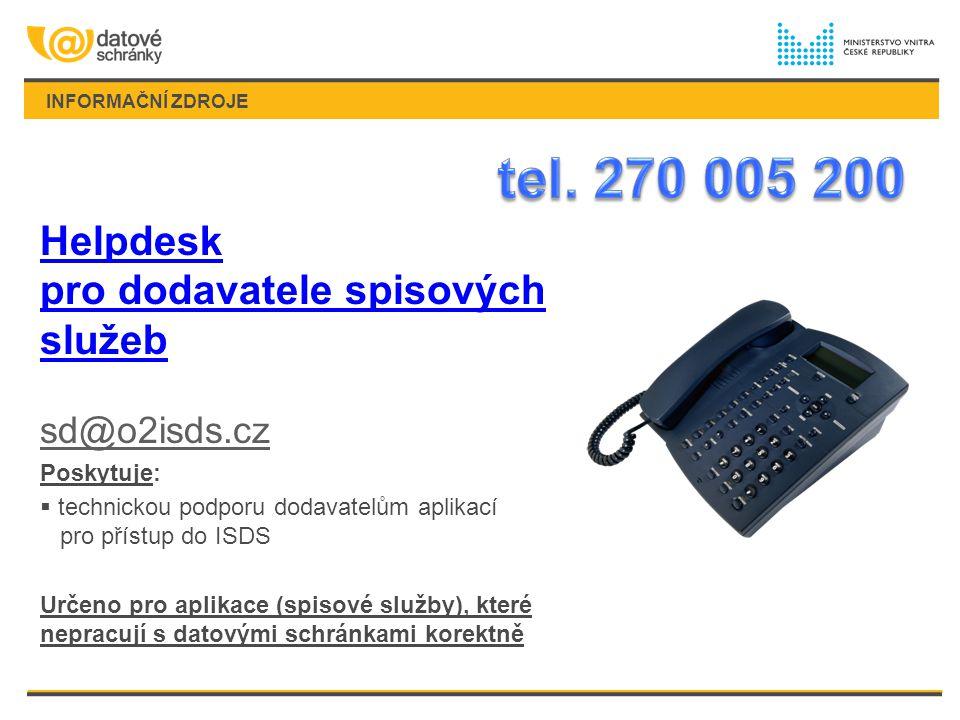 tel. 270 005 200 Helpdesk pro dodavatele spisových služeb sd@o2isds.cz