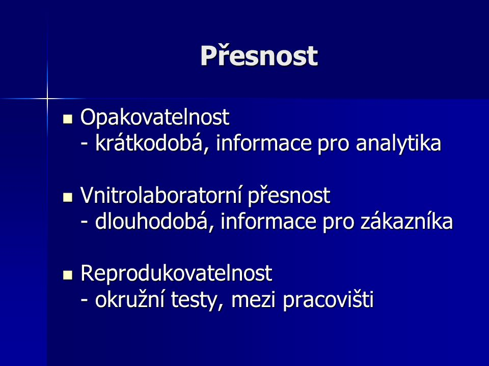 Přesnost Opakovatelnost - krátkodobá, informace pro analytika