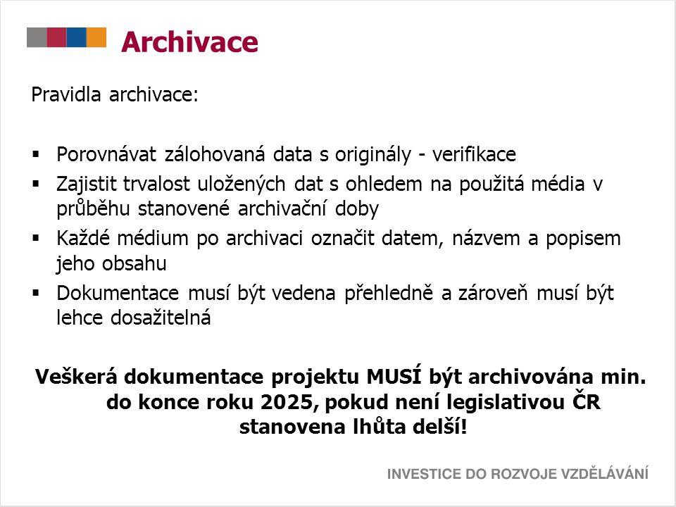 Archivace Pravidla archivace: