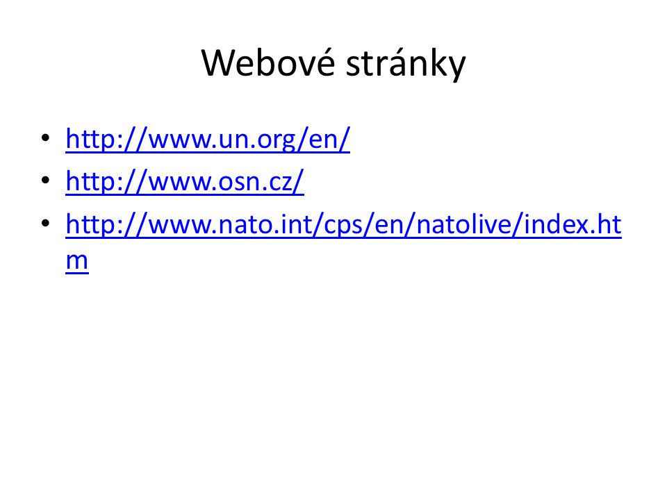 Webové stránky http://www.un.org/en/ http://www.osn.cz/