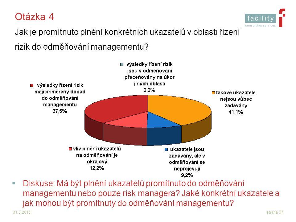 Otázka 4 Jak je promítnuto plnění konkrétních ukazatelů v oblasti řízení rizik do odměňování managementu