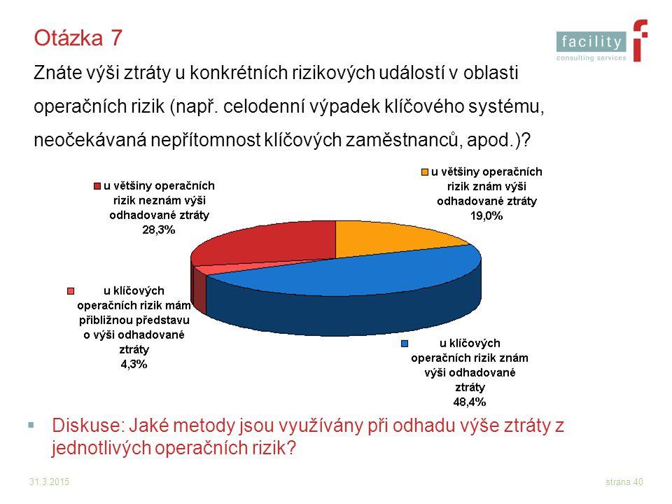 Otázka 7 Znáte výši ztráty u konkrétních rizikových událostí v oblasti operačních rizik (např. celodenní výpadek klíčového systému, neočekávaná nepřítomnost klíčových zaměstnanců, apod.)