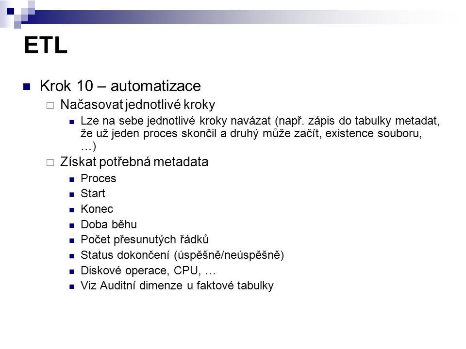 ETL Krok 10 – automatizace Načasovat jednotlivé kroky
