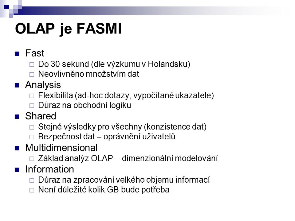OLAP je FASMI Fast Analysis Shared Multidimensional Information