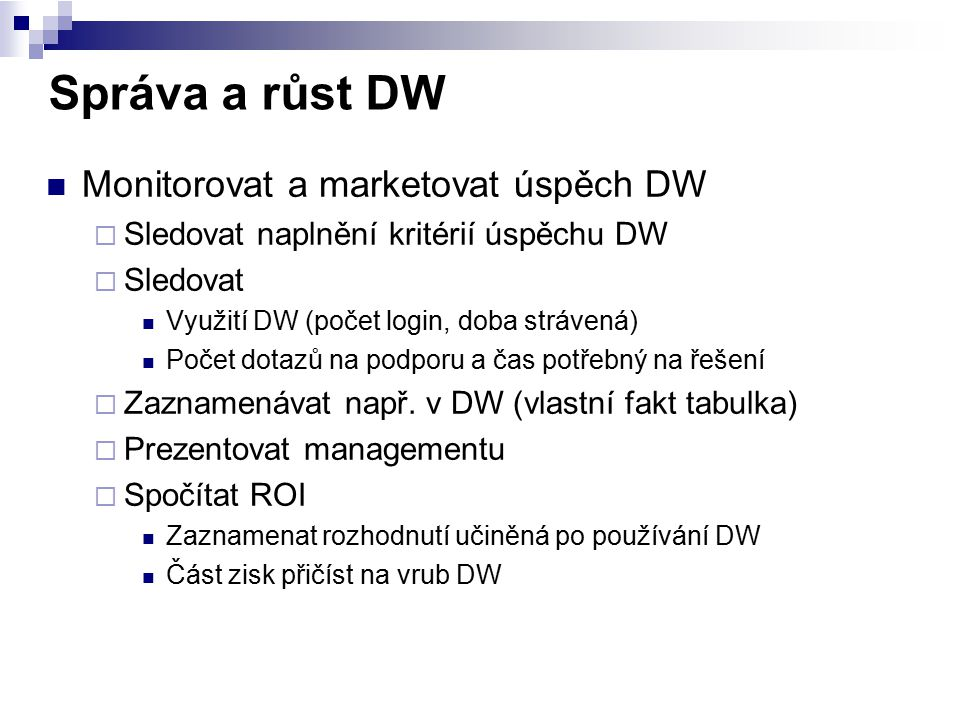 Správa a růst DW Monitorovat a marketovat úspěch DW
