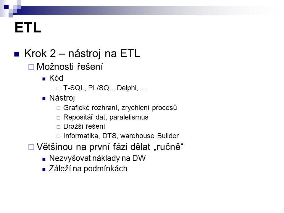 ETL Krok 2 – nástroj na ETL Možnosti řešení