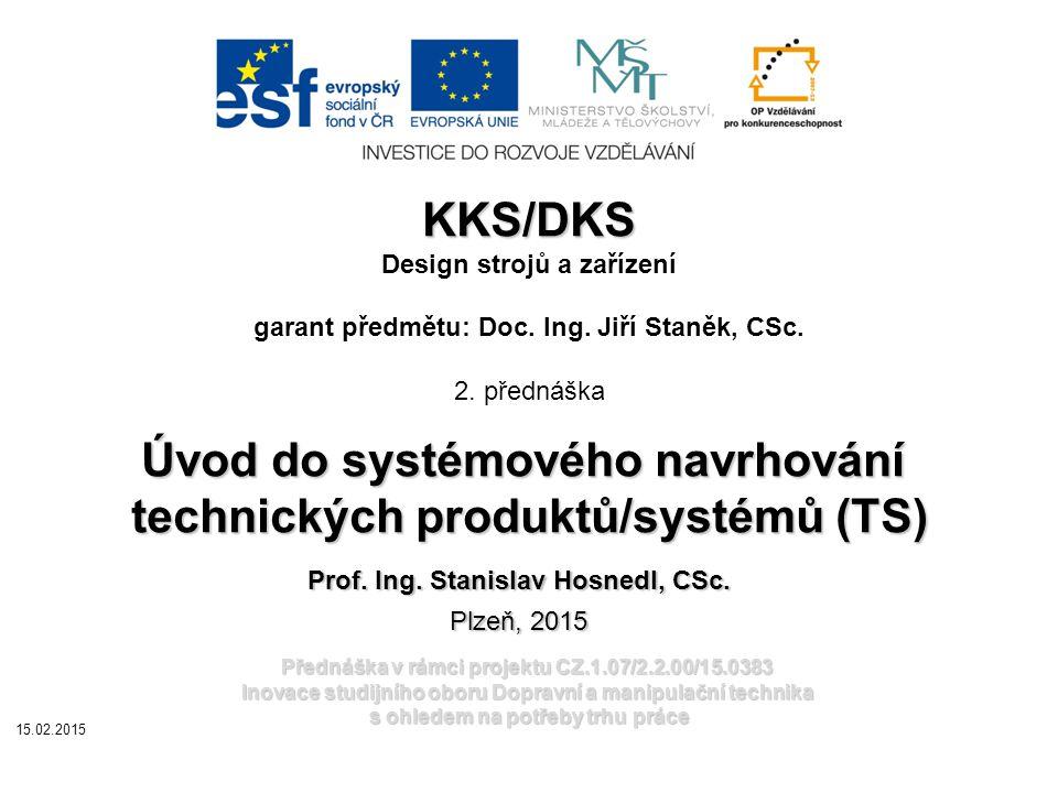 Úvod do systémového navrhování technických produktů/systémů (TS)