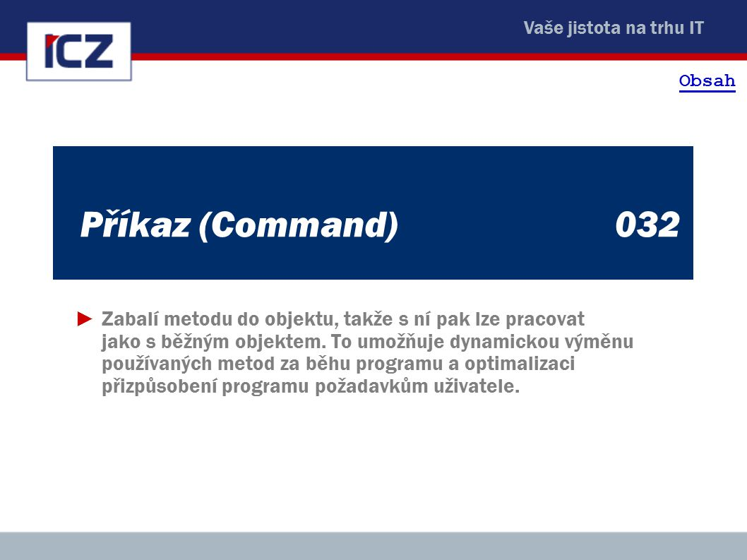 Obsah Příkaz (Command) 032.