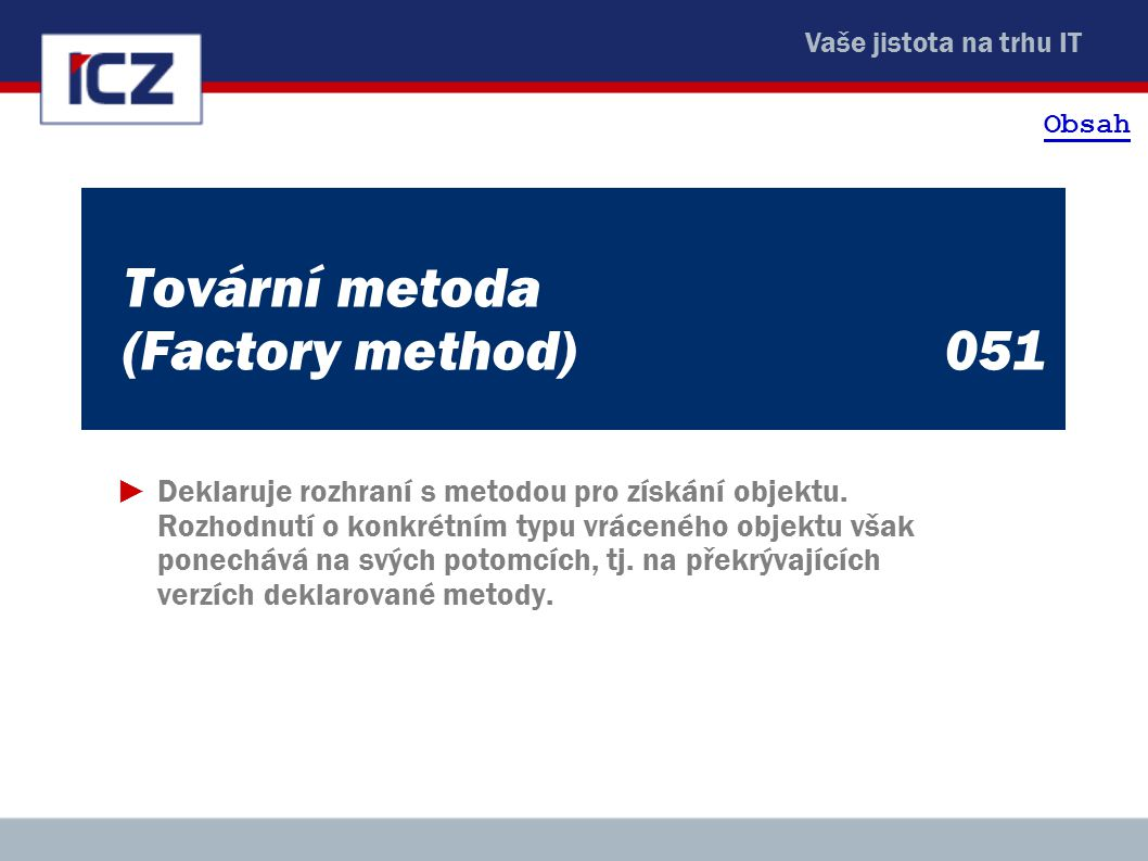 Tovární metoda (Factory method) 051