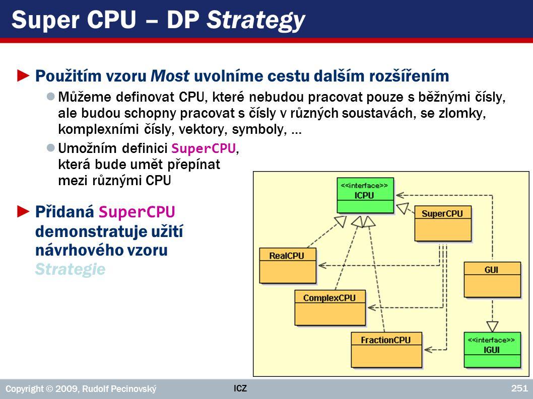 Super CPU – DP Strategy Použitím vzoru Most uvolníme cestu dalším rozšířením.