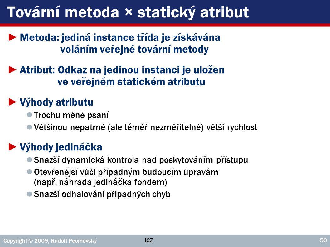 Tovární metoda × statický atribut