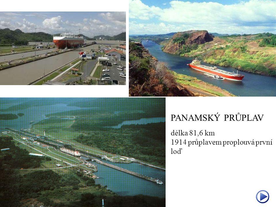 PANAMSKÝ PRŮPLAV délka 81,6 km 1914 průplavem proplouvá první loď