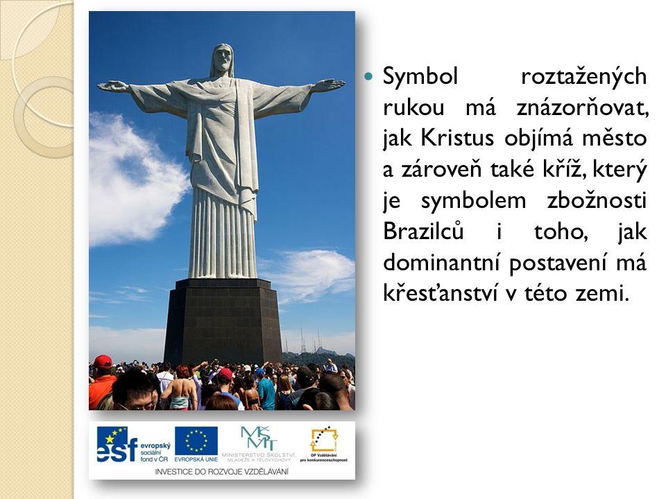 Symbol roztažených rukou má znázorňovat, jak Kristus objímá město a zároveň také kříž, který je symbolem zbožnosti Brazilců i toho, jak dominantní postavení má křesťanství v této zemi.