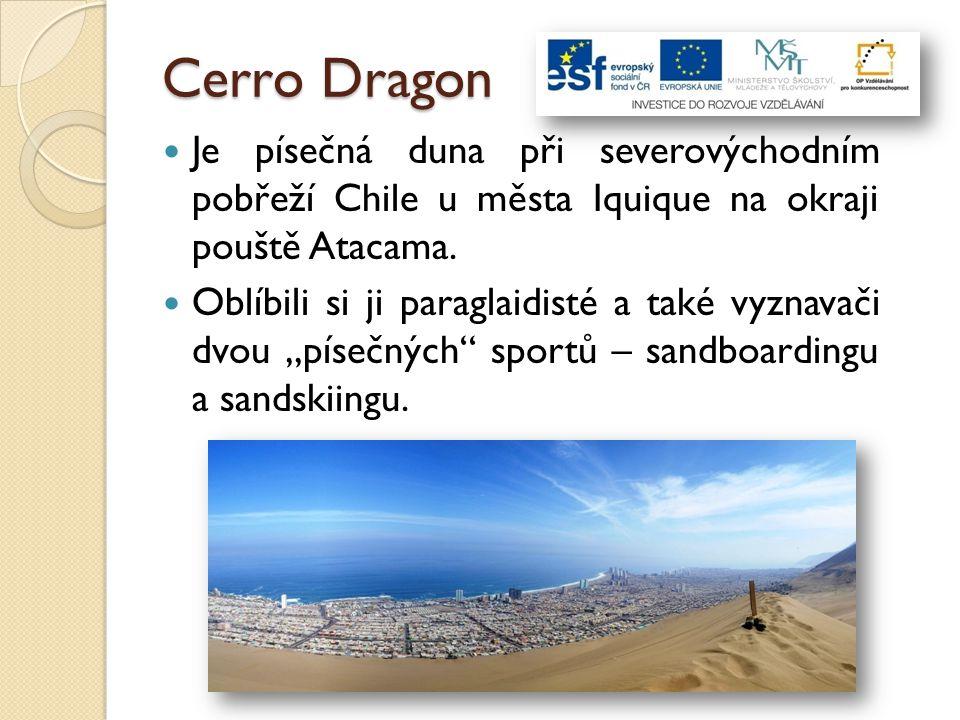 Cerro Dragon Je písečná duna při severovýchodním pobřeží Chile u města Iquique na okraji pouště Atacama.