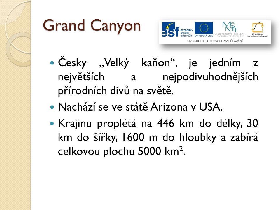 """Grand Canyon Česky """"Velký kaňon , je jedním z největších a nejpodivuhodnějších přírodních divů na světě."""