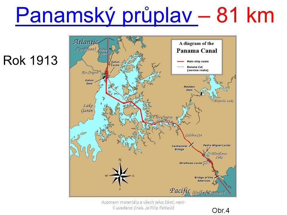 Panamský průplav – 81 km Rok 1913 Obr.4