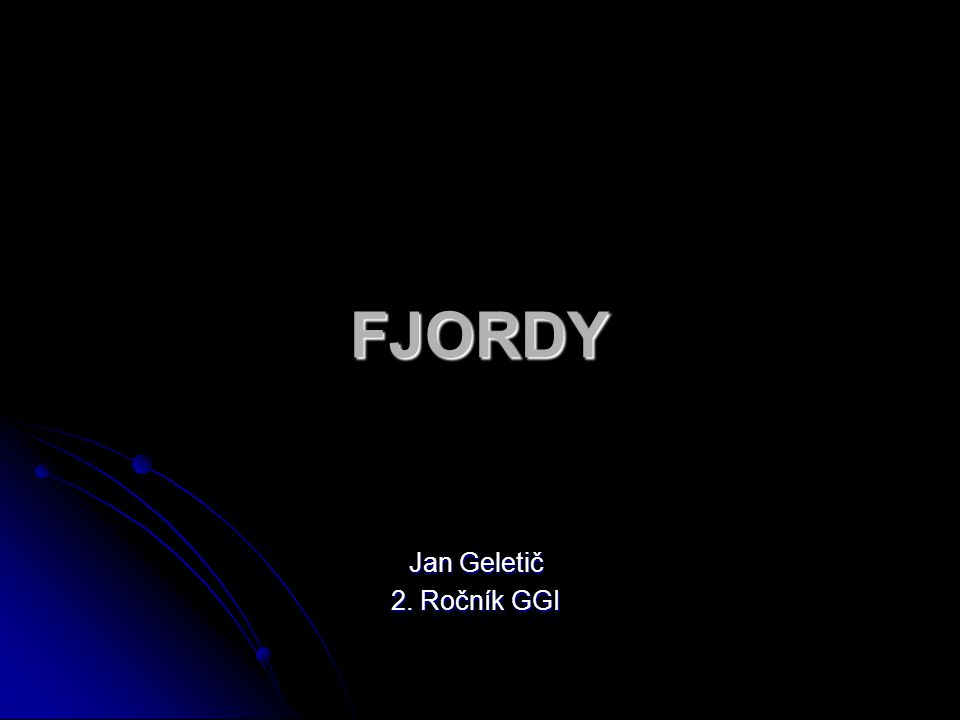 FJORDY Jan Geletič 2. Ročník GGI