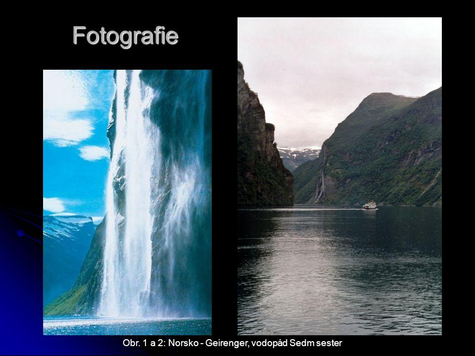 Fotografie Obr. 1 a 2: Norsko - Geirenger, vodopád Sedm sester