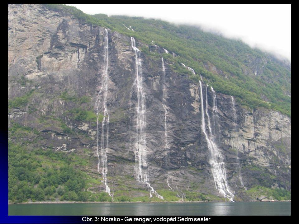 Obr. 3: Norsko - Geirenger, vodopád Sedm sester