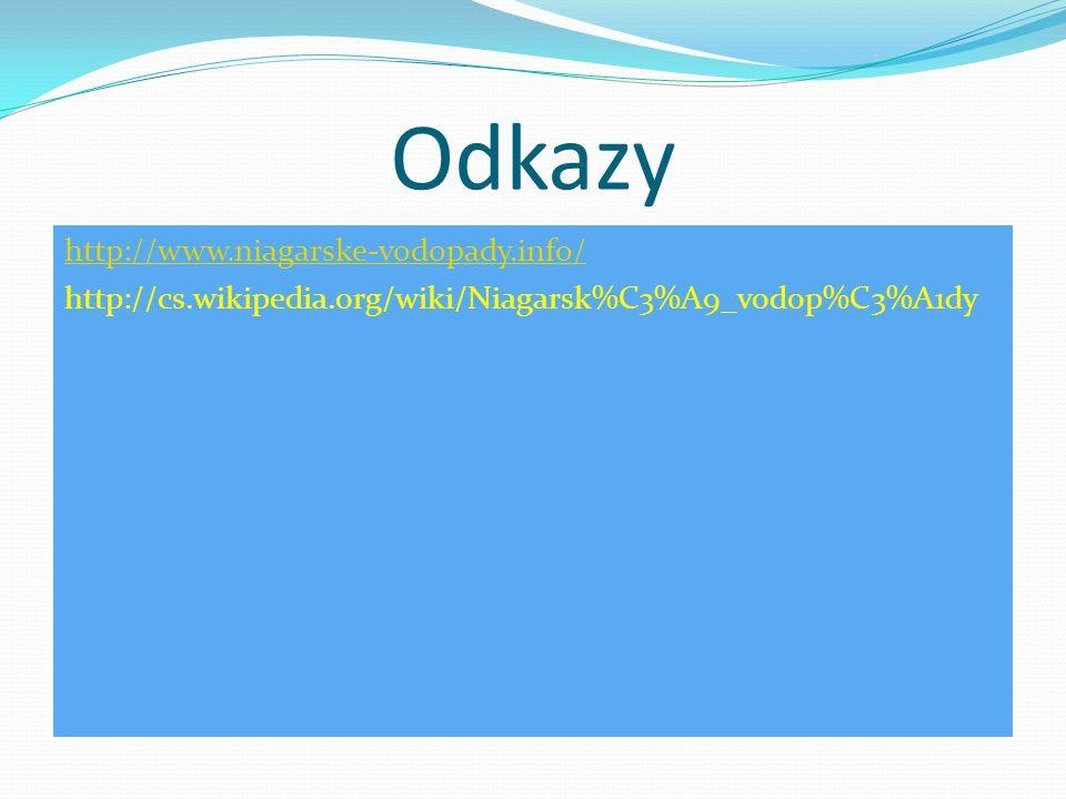 Odkazy http://www.niagarske-vodopady.info/ http://cs.wikipedia.org/wiki/Niagarsk%C3%A9_vodop%C3%A1dy