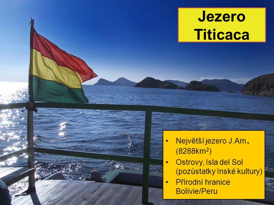 Jezero Titicaca Největší jezero J.Am. (8288km2)