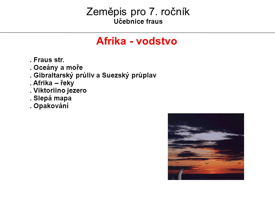 Zeměpis pro 7. ročník Afrika - vodstvo Učebnice fraus . Fraus str.