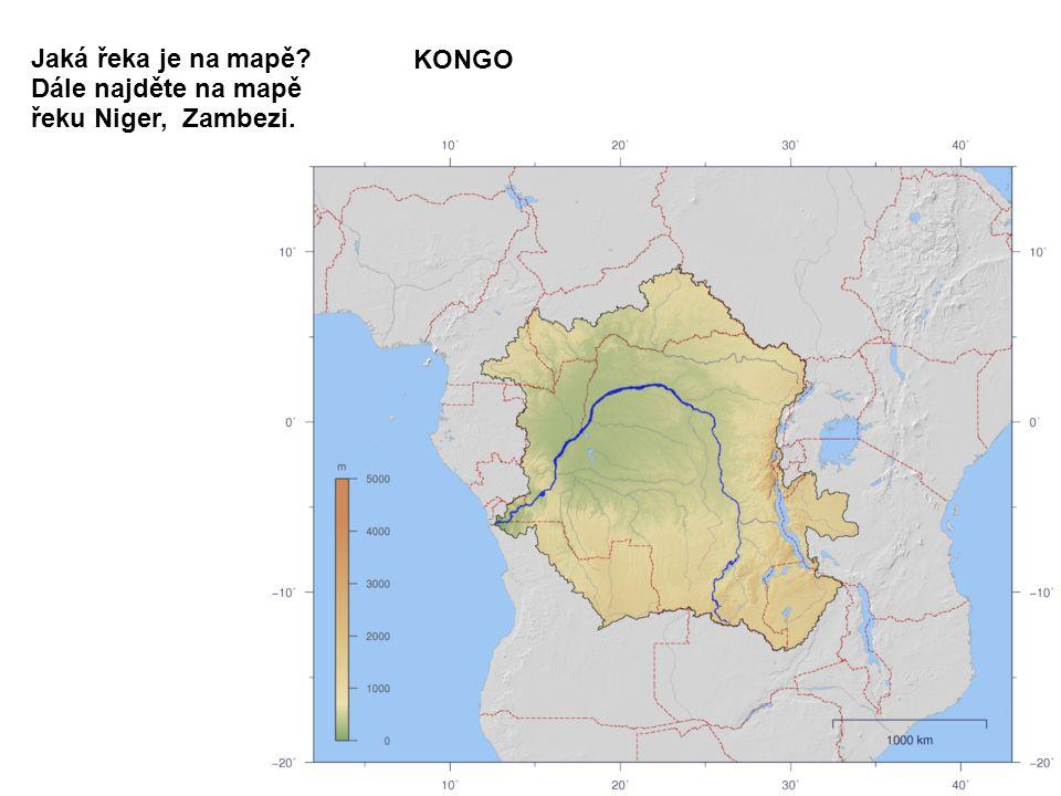Jaká řeka je na mapě Dále najděte na mapě řeku Niger, Zambezi. KONGO
