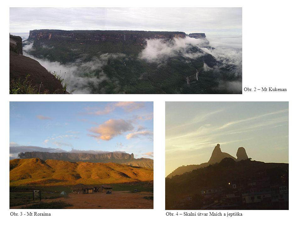 Obr. 2 – Mt Kukenan Obr. 3 - Mt Roraima Obr. 4 – Skalní útvar Mnich a jeptiška