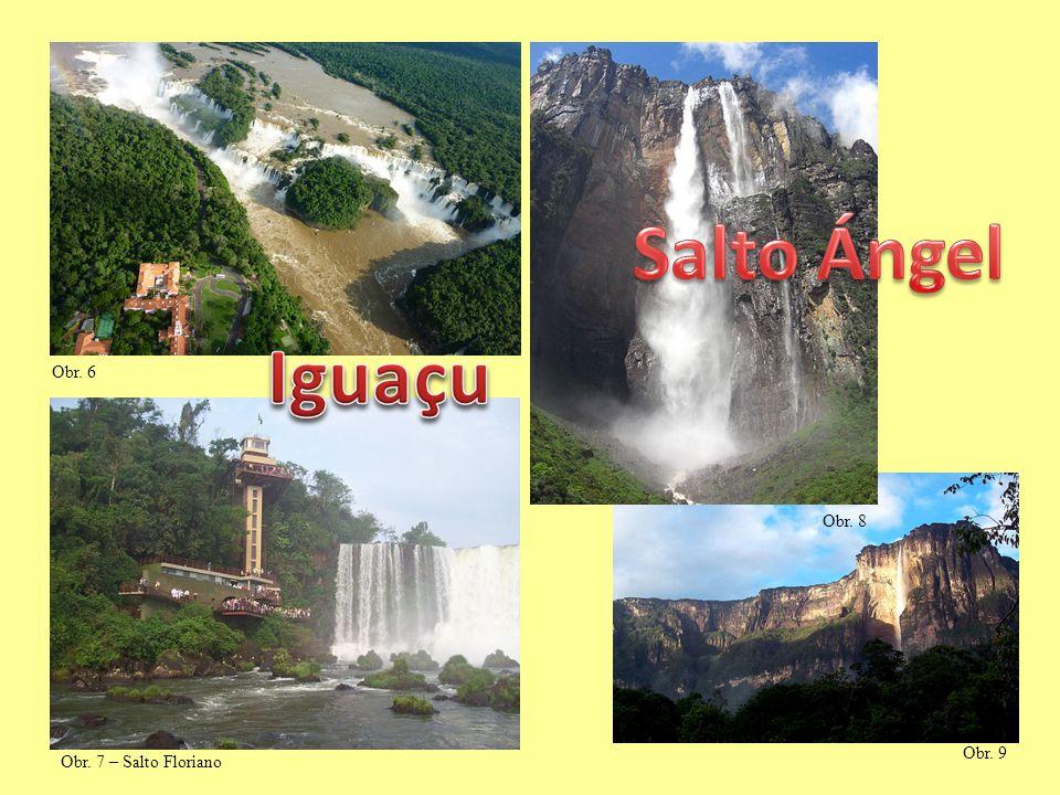 Obr. 6 Obr. 8 Salto Ángel Iguaçu Obr. 7 – Salto Floriano Obr. 9
